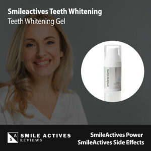 SmileActives Power SmileActives Side Effects