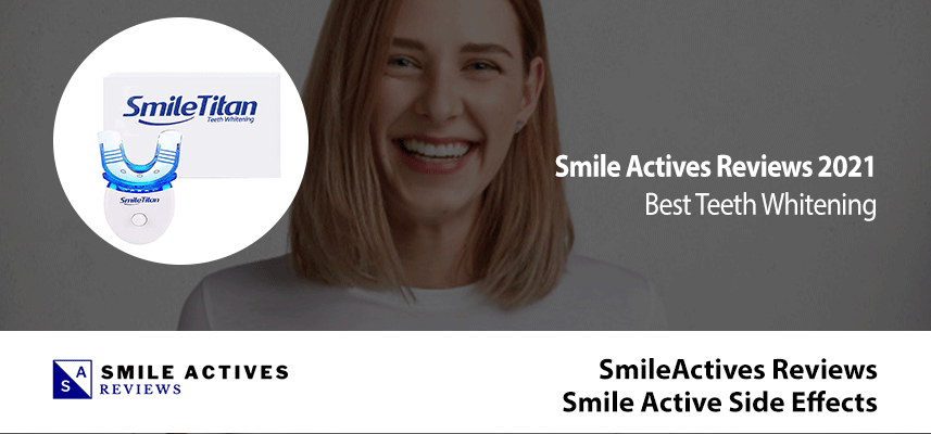 SmileActives  Reviews – Smile Active Side Effects